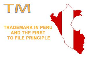 Trademark in Peru and the first to file principle of trademark protection
